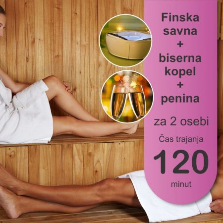 Finska savna in biserna kopel - 2 osebi - 120 minut - penina